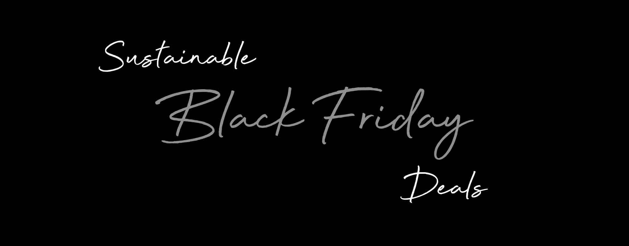 Sustainable Black Friday Deals